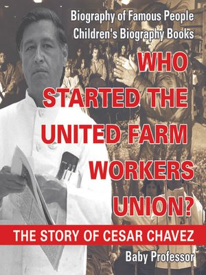 cover image of Who Started the United Farm Workers Union?: The Story of Cesar Chavez