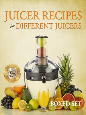 cover image of Juicer Recipes For Different Juicers
