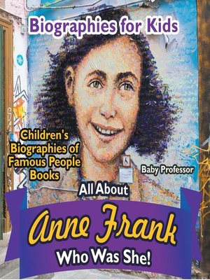 cover image of Biographies for Kids--All about Anne Frank--Who Was She?--Children's Biographies of Famous People Books