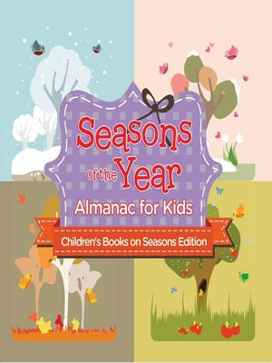 cover image of Seasons of the Year--Almanac for Kids--Children's Books on Seasons Edition