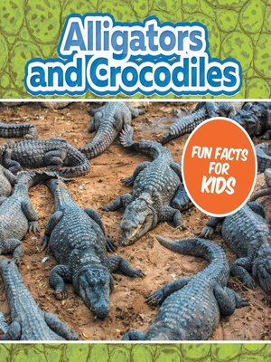 cover image of Alligators and Crocodiles Fun Facts For Kids