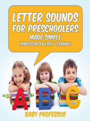 cover image of Letter Sounds for Preschoolers--Made Simple (Kindergarten Early Learning)