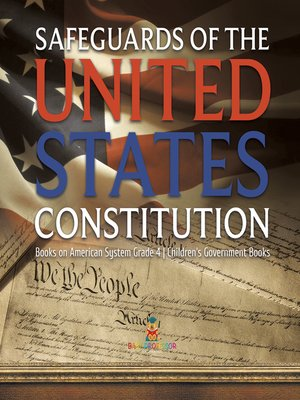 cover image of Safeguards of the United States Constitution--Books on American System Grade 4--Children's Government Books