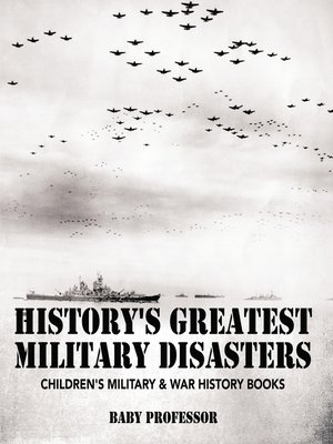 cover image of History's Greatest Military Disasters--Children's Military & War History Books