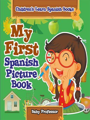 cover image of My First Spanish Picture Book--Children's Learn Spanish Books