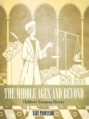 cover image of The Middle Ages and Beyond--Children's European History