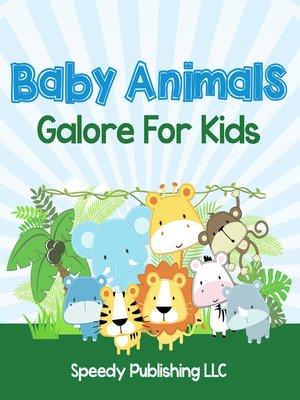cover image of Baby Animals Galore For Kids