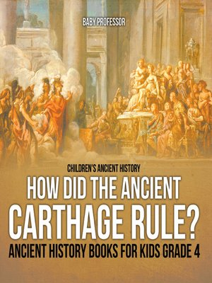 cover image of How Did the Ancient Carthage Rule? Ancient History Books for Kids Grade 4--Children's Ancient History