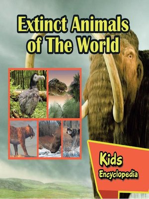 cover image of Extinct Animals of the World Kids Encyclopedia