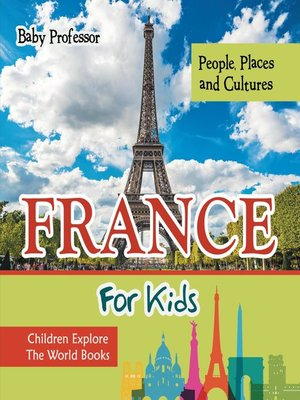 cover image of France For Kids--People, Places and Cultures--Children Explore the World Books