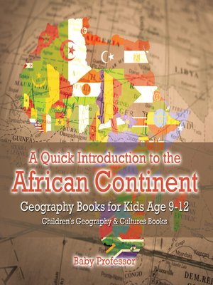 cover image of A Quick Introduction to the African Continent--Geography Books for Kids Age 9-12--Children's Geography & Culture Books