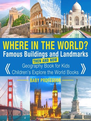 cover image of Where in the World? Famous Buildings and Landmarks Then and Now