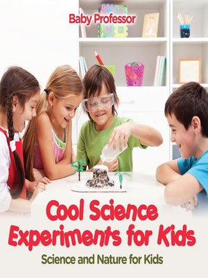 cover image of Cool Science Experiments for Kids--Science and Nature for Kids