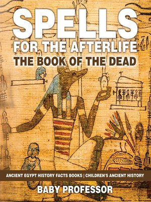 cover image of Spells for the Afterlife --The Book of the Dead--Ancient Egypt History Facts Books--Children's Ancient History