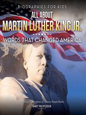 cover image of Biographies for Kids--All about Martin Luther King Jr.--Words That Changed America--Children's Biographies of Famous People Books