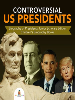 cover image of Controversial US Presidents--Biography of Presidents Junior Scholars Edition--Children's Biography Books