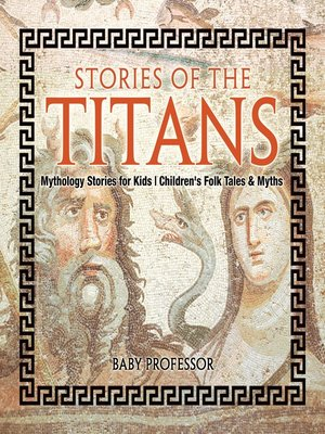 cover image of Stories of the Titans--Mythology Stories for Kids--Children's Folk Tales & Myths