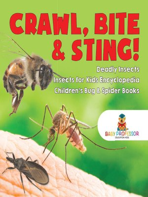 cover image of Crawl, Bite & Sting! Deadly Insects--Insects for Kids Encyclopedia--Children's Bug & Spider Books