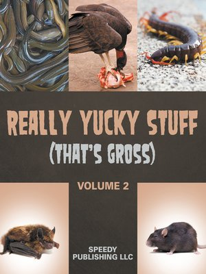 cover image of Really Yucky Stuff (That's Gross Volume 2)