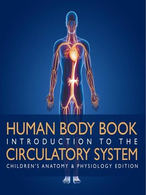 cover image of Human Body Book--Introduction to the Circulatory System--Children's Anatomy & Physiology Edition