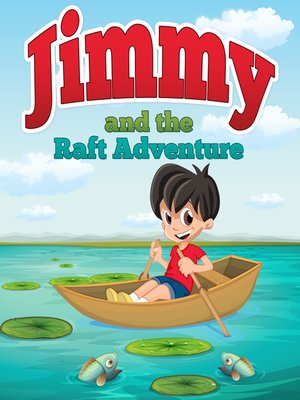 cover image of Jimmy and the Raft Adventure
