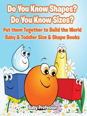 cover image of Do You Know Shapes? Do You Know Sizes? Put them Together to Build the World--Baby & Toddler Size & Shape Books