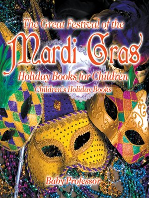 cover image of The Great Festival of the Mardi Gras--Holiday Books for Children--Children's Holiday Books