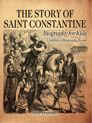cover image of The Story of Saint Constantine--Biography for Kids--Children's Biography Books