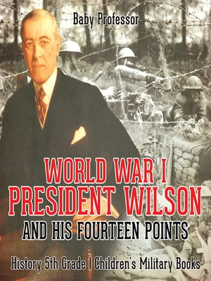 cover image of World War I, President Wilson and His Fourteen Points