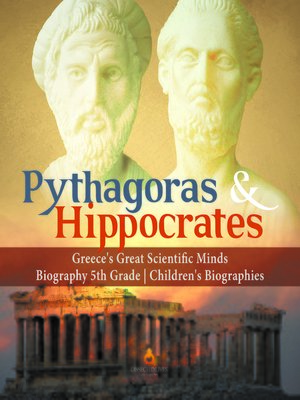 cover image of Pythagoras & Hippocrates--Greece's Great Scientific Minds--Biography 5th Grade--Children's Biographies