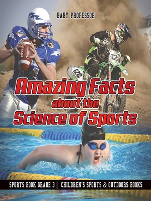 cover image of Amazing Facts about the Science of Sports--Sports Book Grade 3--Children's Sports & Outdoors Books