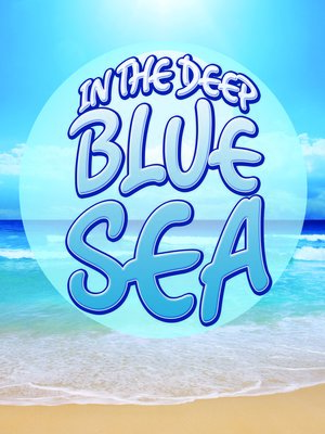 cover image of In the Deep Blue Sea