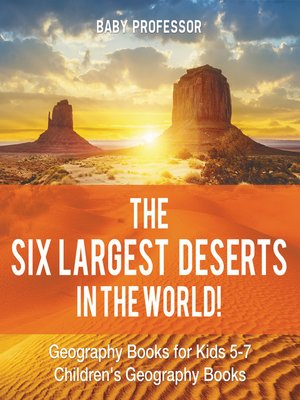 cover image of The Six Largest Deserts in the World!