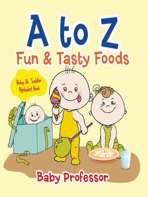 cover image of A to Z Fun & Tasty Foods Baby & Toddler Alphabet Book