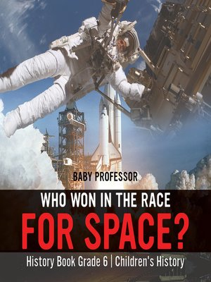 cover image of Who Won in the Race for Space? History Book Grade 6--Children's History