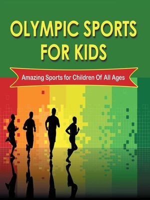 cover image of Olympic Sports For Kids --Amazing Sports for Children of All Ages