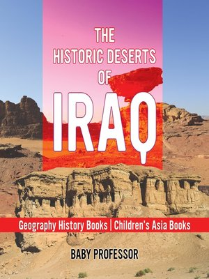 cover image of The Historic Deserts of Iraq--Geography History Books--Children's Asia Books