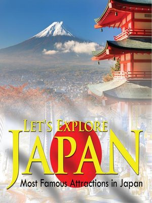 cover image of Let's Explore Japan (Most Famous Attractions in Japan)