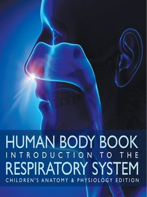 cover image of Human Body Book--Introduction to the Respiratory System--Children's Anatomy & Physiology Edition