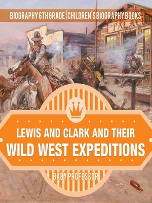 cover image of Lewis and Clark and Their Wild West Expeditions