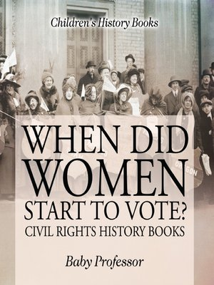 cover image of When Did Women Start to Vote? Civil Rights History Books--Children's History Books