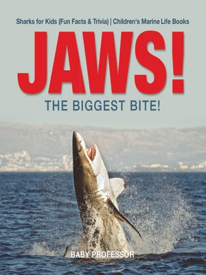 cover image of JAWS!--The Biggest Bite!--Sharks for Kids (Fun Facts & Trivia)--Children's Marine Life Books