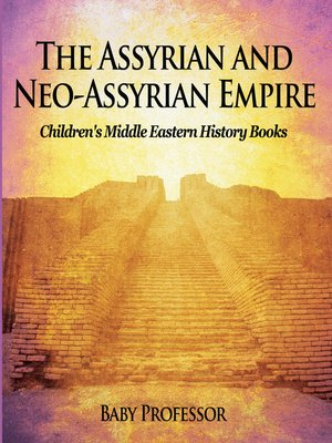 cover image of The Assyrian and Neo-Assyrian Empire--Children's Middle Eastern History Books