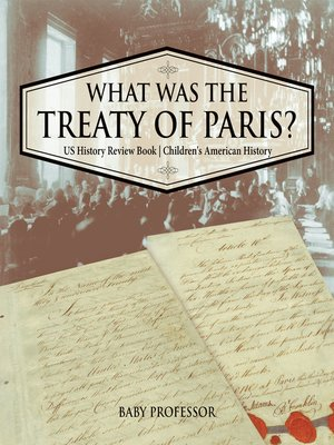 cover image of What was the Treaty of Paris? US History Review Book--Children's American History