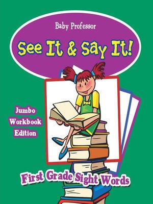 cover image of See It & Say It! Jumbo Workbook Edition--First Grade Sight Words
