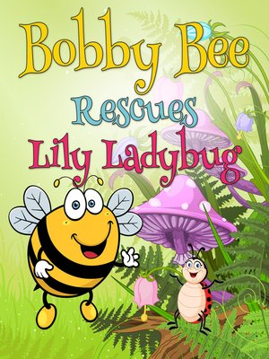 cover image of Bobby Bee Rescues Lily Ladybug