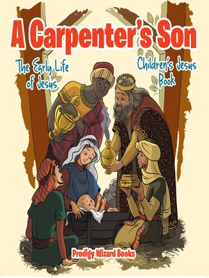 cover image of A Carpenter's Son--The Early Life of Jesus--Children's Jesus Book