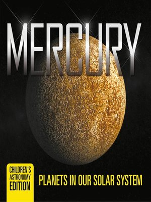 cover image of Mercury--Planets in Our Solar System--Children's Astronomy Edition