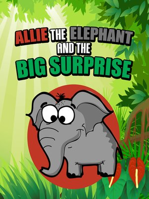 cover image of Allie the Elephant and the Big Surprise