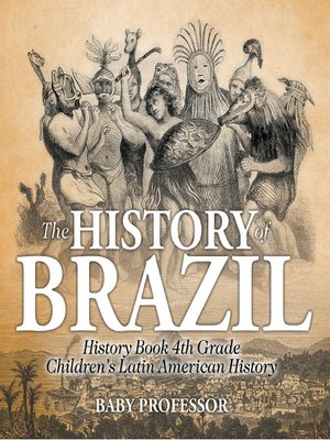 cover image of The History of Brazil--History Book 4th Grade--Children's Latin American History